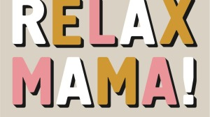 Relax-Mama-posters-LR-Cover-1288x984-1748x984